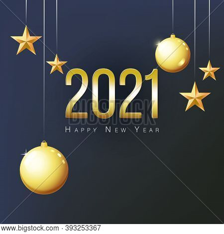 2021 Happy New Year Greeting Card. Gold Christmas Balls, Stars And Place For Text. Flyer, Poster, In