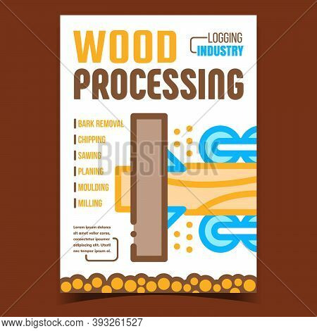 Wood Processing Creative Promotion Poster Vector. Bark Removal And Chipping, Sawing And Planing, Mou