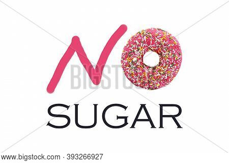 Inscription No Sugar, Instead Of Letter O, Donut With Strawberry Glaze And Multi-colored Sprinkles O