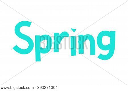 Lettering Spring. Word Spring Isolated On A White Background. Blue Hand-drawn Inscription. Paper-cut