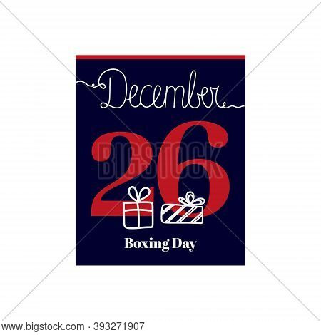Calendar Sheet, Vector Illustration On The Theme Of Boxing Day On December 26. Decorated With A Hand