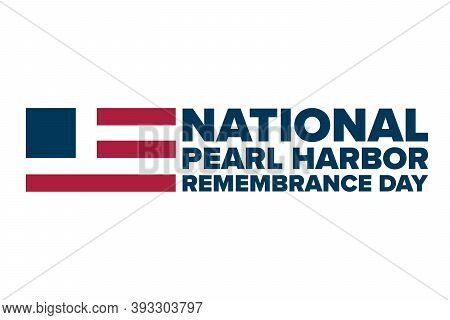 National Pearl Harbor Remembrance Day. December 7. Holiday Concept. Template For Background, Banner,