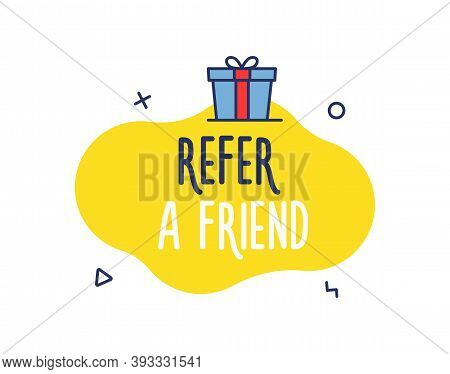 Refer A Friend Liquid Shape With Geometric Lines And Gift Box. Vector Isolated Graphic Design Banner