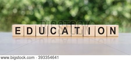 Education - Word From Wooden Blocks With Letters, Concept Of Teaching Or Learning In School Or Colle