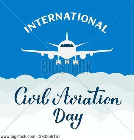 International Civil Aviation Day Calligraphy Hand Lettering. Holiday Celebrated On December 7. Vecto