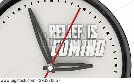 Relief is Coming Clock Help Support Time Assistance 3d Illustration