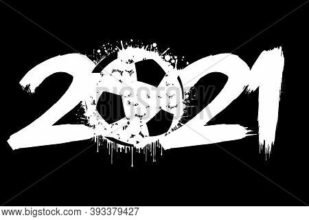 Abstract Numbers 2021 And A Soccer Ball From Blots. 2021 New Year On An Isolated Background. Design