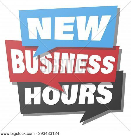 New Business Hours Notice In Speech Bubbles, Sign Or Sticker Vector Illustration