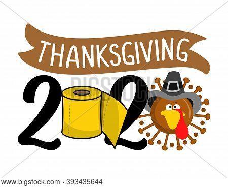 Thanksgiving 2020 Quarantine Face Mask Turkey Cute Coronavirus And Yellow Toilet Paper