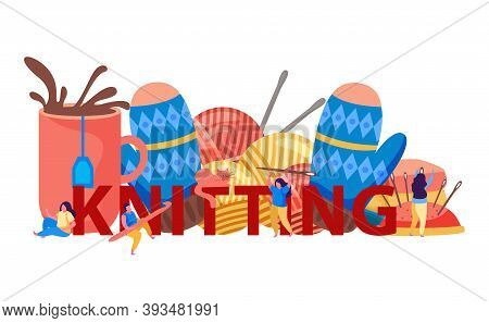 Knitting Flat Composition With Text Surrounded By Small Characters Knitwear And Clews With Needles A