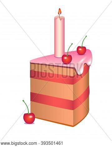 The Cake Is Cut. Slice Of Cherry Cake With Cherries, Icing And A Candle - Holiday Sweets - Vector Fu