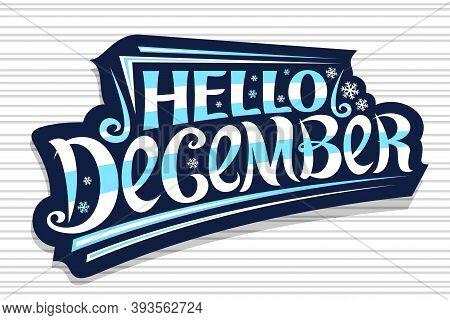 Vector Lettering Hello December, Dark Badge With Unique Curly Calligraphic Font, Decorative Flourish