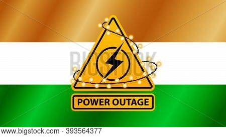 Power Outage, Yellow Warning Sign Wrapped With Garland On The Background Of The Flag Of India