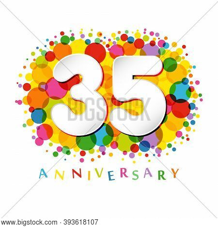 35 Th Anniversary Numbers. 35 Years Old Coloured Congrats. Cute Congratulation Concept. Isolated Abs