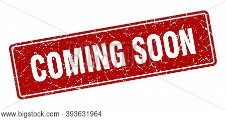 Coming Soon Stamp. Coming Soon Vintage Red Label. Sign