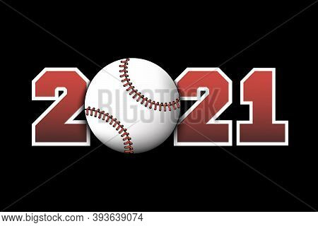 New Year Numbers 2021 And Baseball Ball On An Isolated Background. Creative Design Pattern For Greet