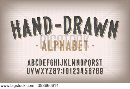 Hand-drawn Alphabet Font. Vintage Letters And Numbers. Vector Typescript For Your Typography Design.