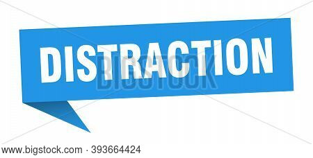 Distraction Speech Bubble. Distraction Ribbon Sign. Distraction Banner