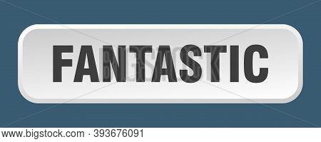 Fantastic Button. Fantastic Square 3d Push Button