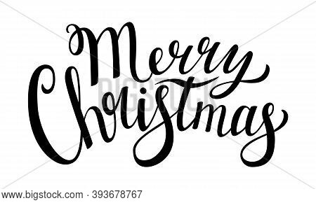 Hand Lettering With The Words Merry Christmas. Illustration With Text For Greeting Cards And Tags. B