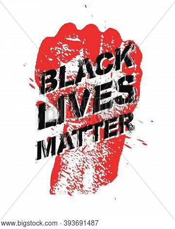 Protest Poster With Text Blm, Black Lives Matter And With Raised Fist. Vector Illustration