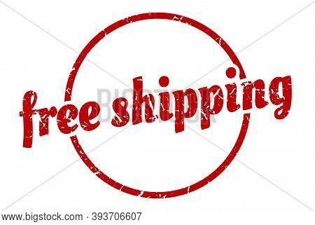 Free Shipping Sign. Free Shipping Round Vintage Grunge Stamp. Free Shipping