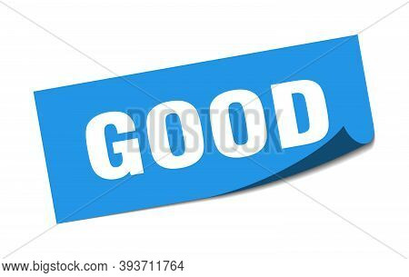 Good Sticker. Good Square Sign. Good. Peeler