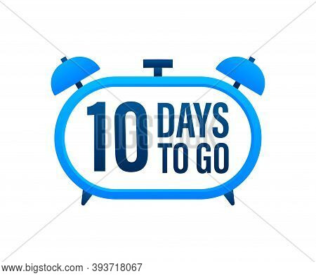 10 Days To Go. Countdown Timer. Clock Icon. Time Icon. Count Time Sale. Vector Stock Illustration.