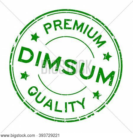 Grunge Green Premium Quaity Dimsum Word Round Rubber Seal Stamp On White Background