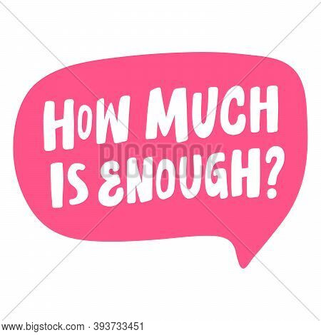 How Much Is Enough. Hand Drawn Lettering Logo For Social Media Content
