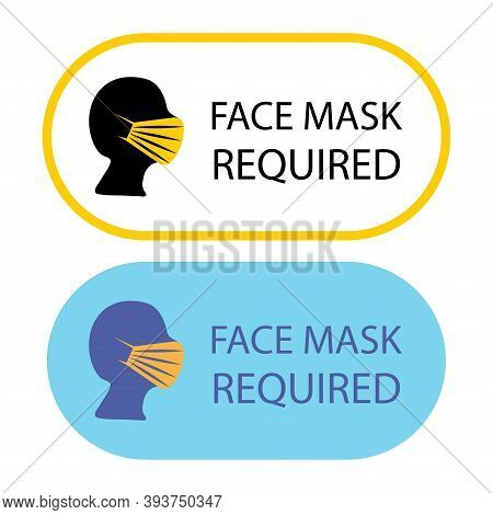 Mask Required. Facemask Required While On The Premises. The Covering Must Be Worn In The Shop Or In