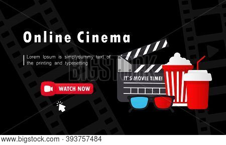 Online Cinema Banner. Watch Now Button. Movie Watching With Popcorn, 3d Glasses And Film-strip Cinem