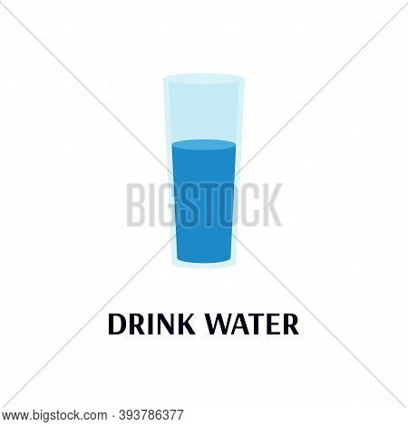 Glass Of Clean Drinking Or Mineral Water. Drinking Water For Quench Your Thirst In The Heat Or Treat