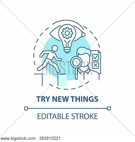 Try New Things Concept Icon. Boosting Creative Thinking Tips. Need To Get Familiar Something Differe