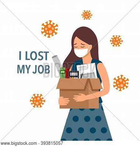 Woman Staff Loss A Job Due To Covid19 Coronavirus Epidemic Outbreak. Financial Crisis. Bankruptcy. U