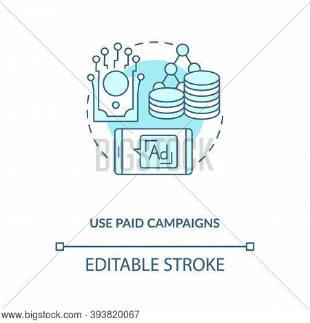 Use Paid Campaigns Concept Icon. App Marketing Tips. Paying Money For Advertisement Of Your Digital