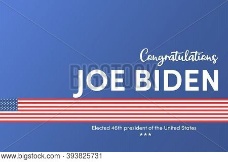 Us Presidential Election. Congratulations Biden. 46th. Elected President. United States Of America E