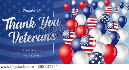 Thank You Veterans Phrase And Flying In The Sky Balloons. Veterans Day November 11th, Hand-lettering