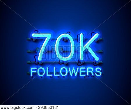 Thank You Followers Peoples, 70k Online Social Group, Neon Happy Banner Celebrate, Vector