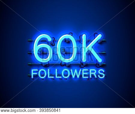 Thank You Followers Peoples, 60k Online Social Group, Neon Happy Banner Celebrate, Vector