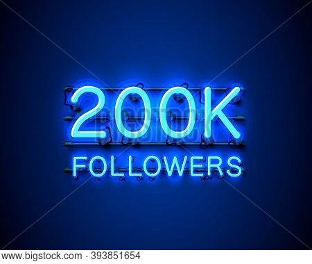 Thank You Followers Peoples, 200k Online Social Group, Neon Happy Banner Celebrate, Vector