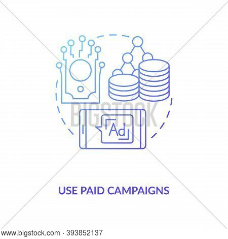 Use Paid Campaigns Concept Icon. App Marketing Tips. Paying Money For Advertisements Of Your Digital