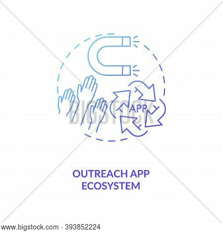 Outreach App Ecosystem Concept Icon. App Marketing Tips. Reach Your Target Clients. Getting New User