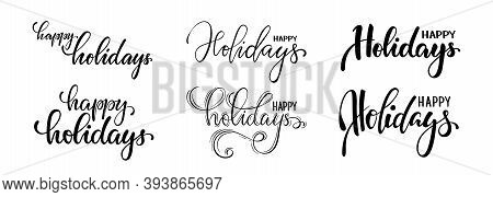 Happy Holidays. Hand Drawn Creative Calligraphy And Brush Pen Lettering. Design For Holiday Greeting