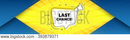 Last Chance Sale. Background With Offer Speech Bubble. Special Offer Price Sign. Advertising Discoun