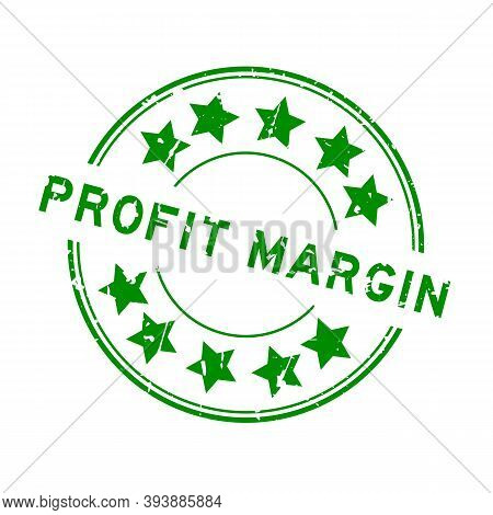 Grunge Green Profit Margin Word With Star Icon Round Rubber Seal Stamp On White Background
