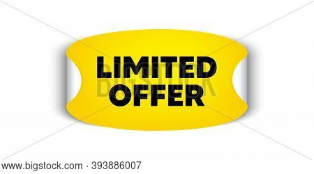 Limited Offer Symbol. Adhesive Sticker With Offer Message. Special Promotion Sign. Shopping Sale. Ye