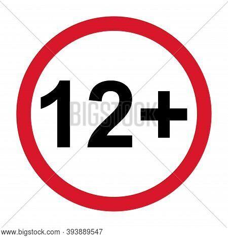 12 Restriction Flat Sign Isolated On White Background. Age Limit Symbol. No Under Twelve Years Warni