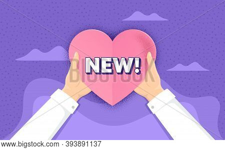 New Symbol. Charity And Donate Concept. Special Offer Sign. New Arrival. Hands Holding Paper Heart.
