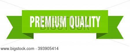 Premium Quality Ribbon. Premium Quality Isolated Sign. Premium Quality Banner